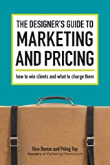 The Designer's Guide To Marketing And Pricing: How To Win Clients And What To Charge Them Paperback