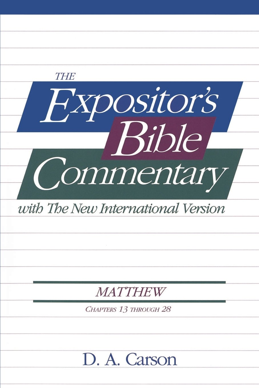 Matthew Vol 2 Ch 13 28 The Expositor S Bible Commentary D A