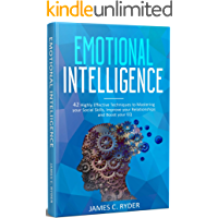 Emotional Intelligence: 42 Highly Effective Techniques to Mastering your Social Skills, Improve your Relationships & Boost your EQ: (Social skills, NLP, ... Language, Anger Management, Communication)