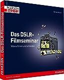 Das DSLR-Filmseminar: Videos filmen und schneiden (AW Basics)