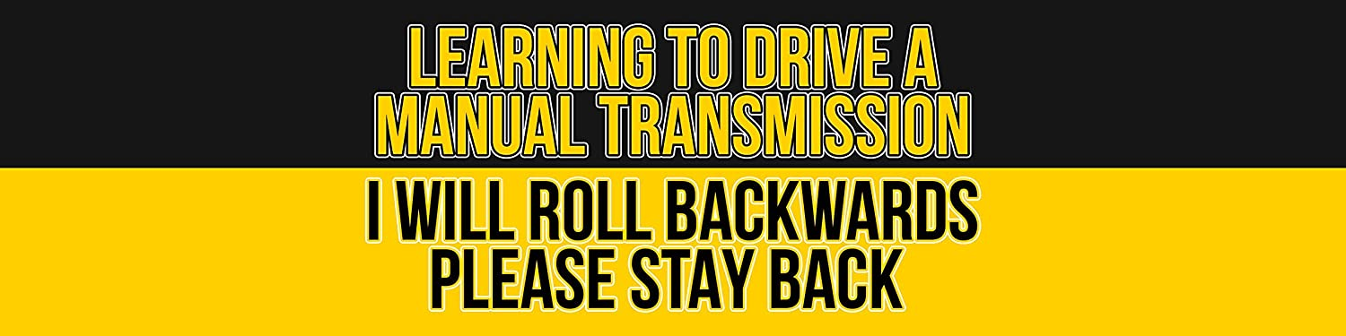 Trucks 12x3 May Roll Backwards Warning Bumper Sticker Magnet for All Cars Learning to Drive Manual SUVs