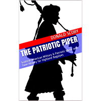 The Patriotic Piper: Scottish-American Military & Patriotic Music and Tune History for Highland Bagpipes book cover
