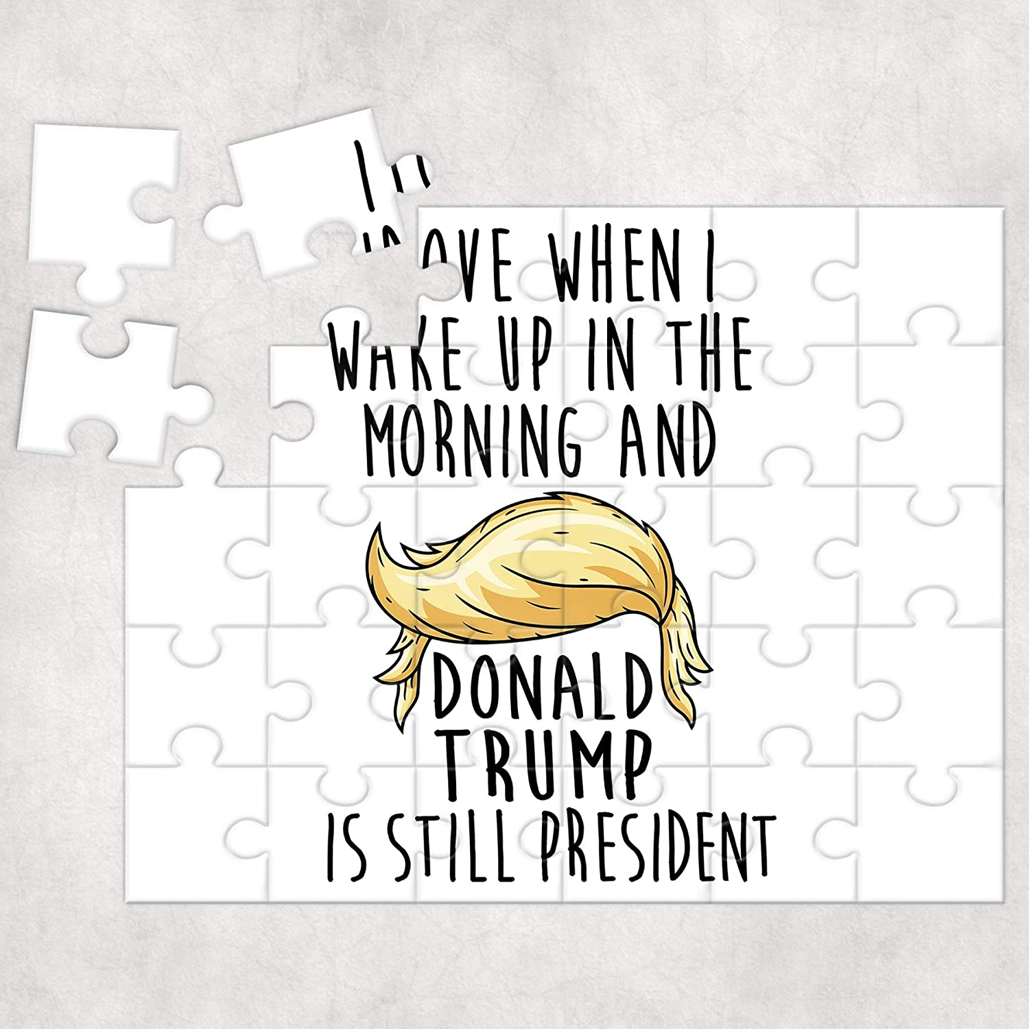 I Love When I Wake up and Trump is President Puzzle 30 Pieces Sarcastic Presidential Trump Gift from Friends Family Politicians and Co-Workers