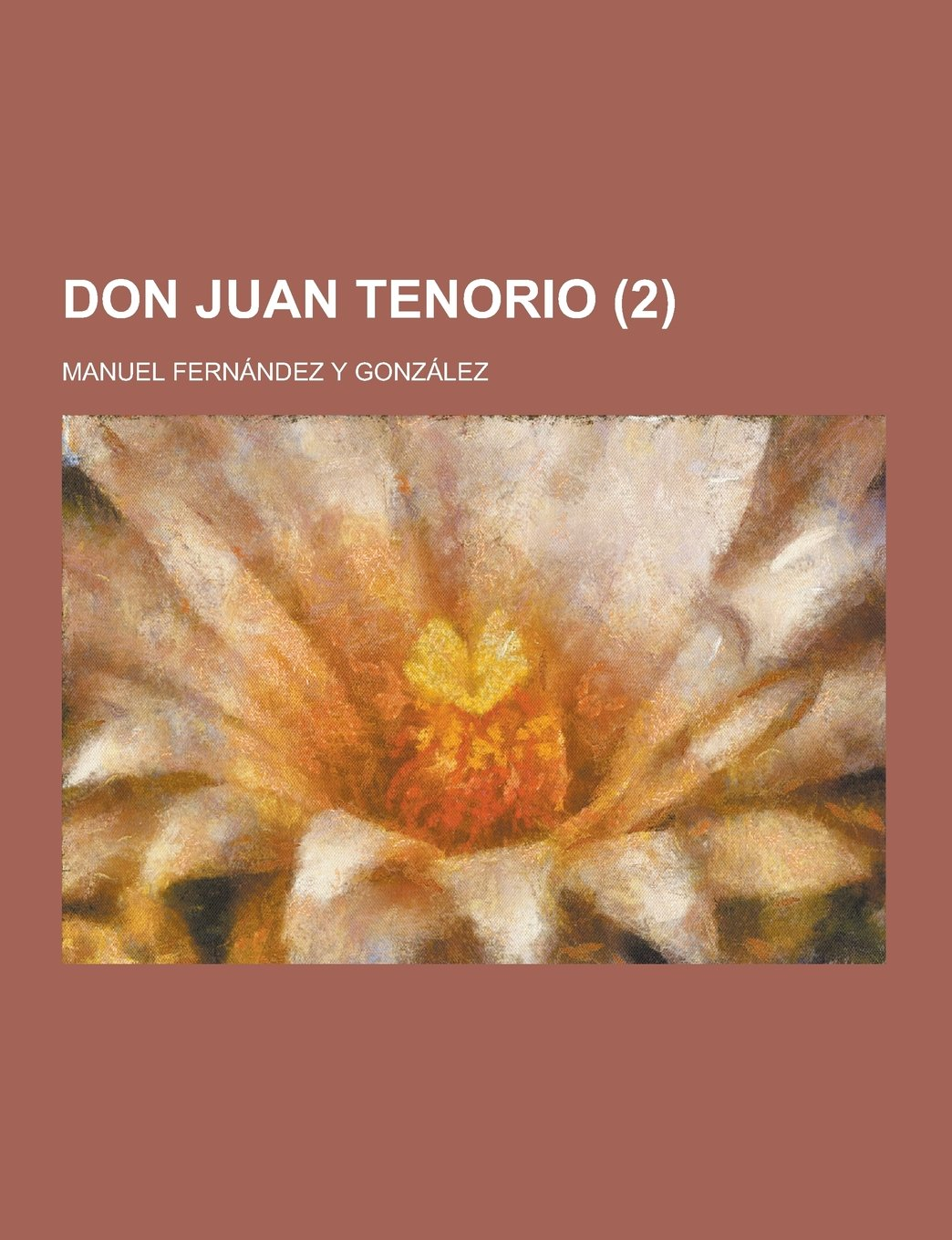 Don Juan Tenorio (2)  (Spanish Edition): Manuel Fernandez y. Gonzalez: 9781230739649: Amazon.com: Books
