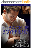 The Backup Boyfriend (The Boyfriend Chronicles Book 1) (English Edition)