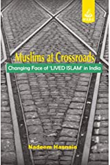 Muslims at Crossroads:Changing Face of 'LIVED ISLAM' in India Paperback
