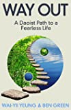 Way Out: A Daoist Path To a Fearless Life