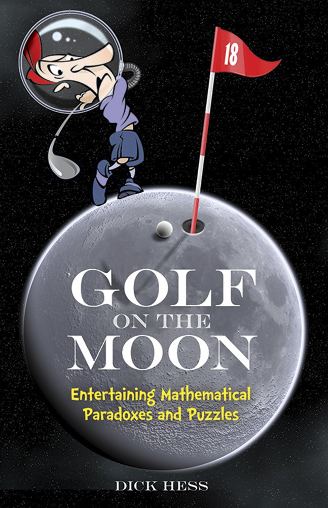 Download Golf on the Moon: Entertaining Mathematical Paradoxes and Puzzles (Dover Books on Mathematics) pdf