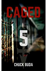 Caged 5: A Post-Apocalyptic Dystopian Thriller (Zombie Lockup Series) Kindle Edition