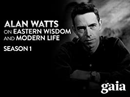 Alan Watts On Eastern Wisdom & Modern Life, Season 1