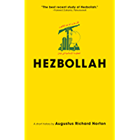 Hezbollah: A Short History | Third Edition - Revised and updated with a new preface, conclusion and an entirely new chapter on activities since 2011 (Princeton Studies in Muslim Politics Book 69)