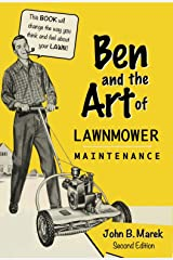 Ben and the Art of Lawnmower Maintenance: Second Edition Kindle Edition