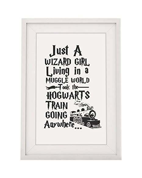 Harry Potter Inspired Just A Wizard Girl Quote Framed Print 12x10 Glazed Wall Art Decor Frame With Mount