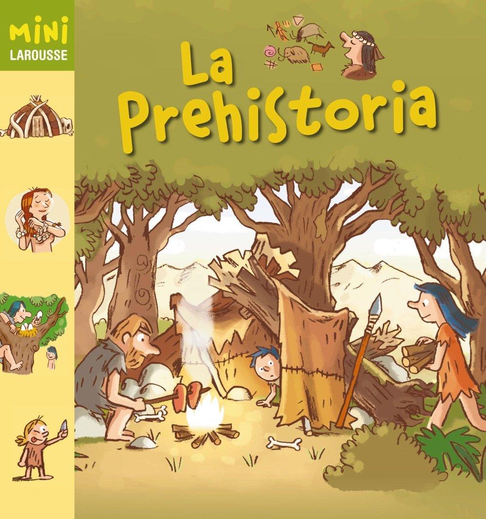 La Prehistoria Larousse - Infantil / Juvenil - Castellano ...