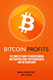 Bitcoin Profits: The Complete Guide to Understanding and Profiting From Cryptocurrencies and the Blockchain