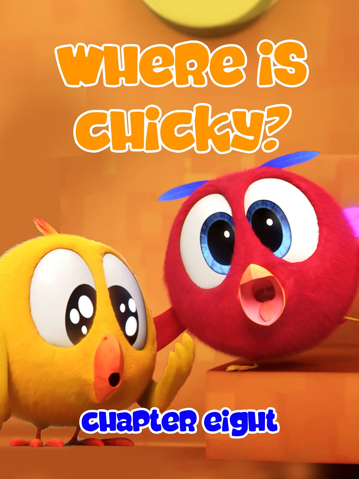 Where is Chicky? - Chapter Eight