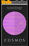 A part of my Cosmos: Cosmos Zappa