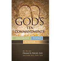 God's Ten Commandments - Yesterday, Today, Forever