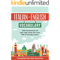 Italian - English Vocabulary: 5,300 fundamental and high usage words that cover 96% of everyday speech (English Edition)