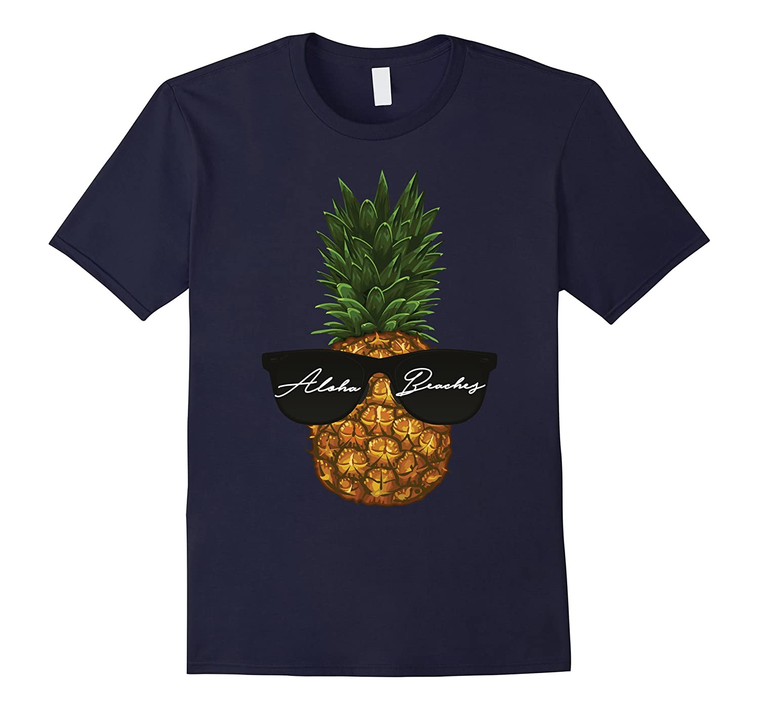 A pineapple rockin shades? Aloha Beaches Vacation T-Shirt-T-Shirt