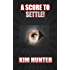 A SCORE TO SETTLE: Book one