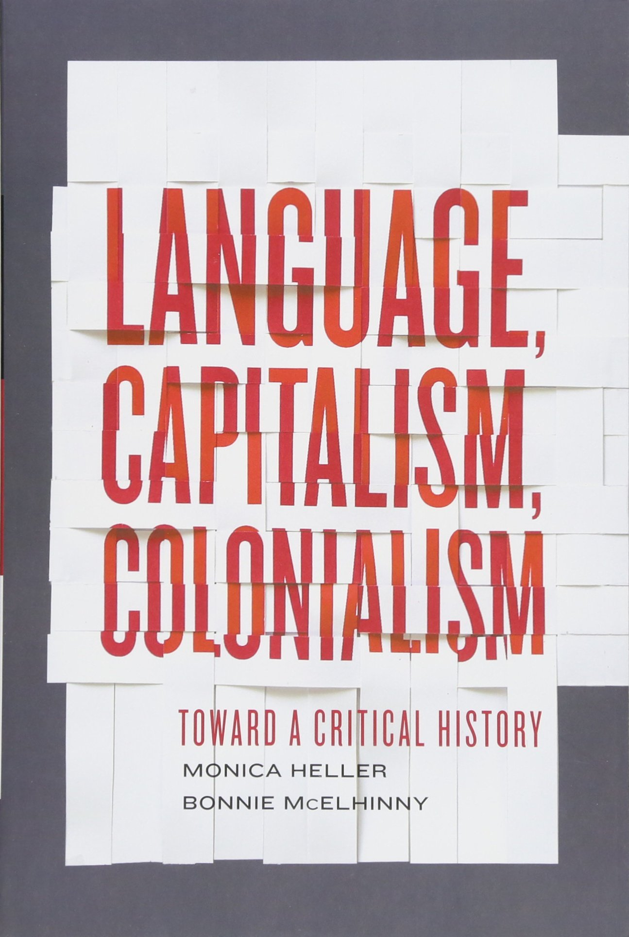 Language, Capitalism, Colonialism: Toward a Critical History by University of Toronto Press, Higher Education Division