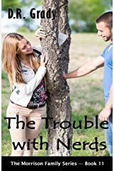 The Trouble with Nerds: Clean contemporary romance with suspense elements. (The Morrison Family Series - Book Book 11) Kindle Edition