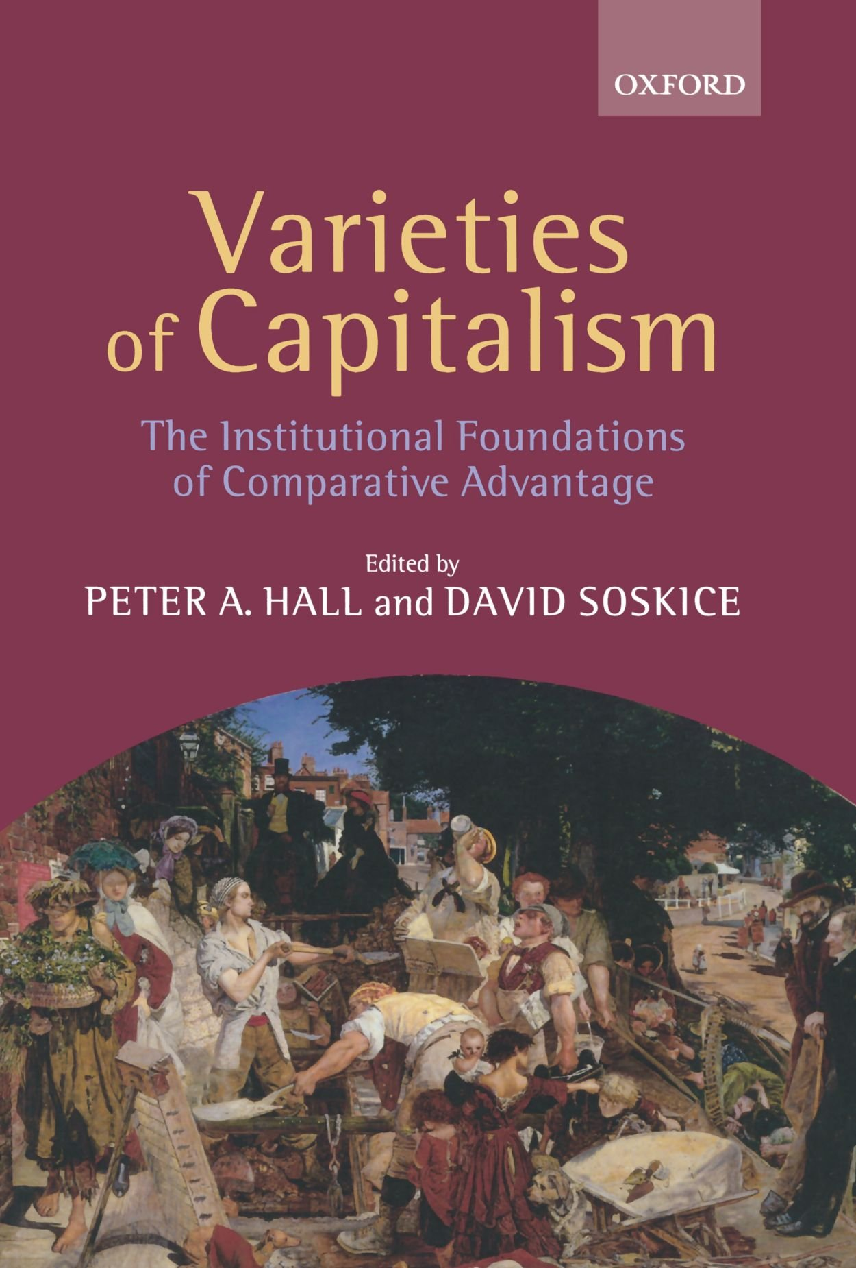 Varieties of Capitalism: The Institutional Foundations of Comparative Advantage