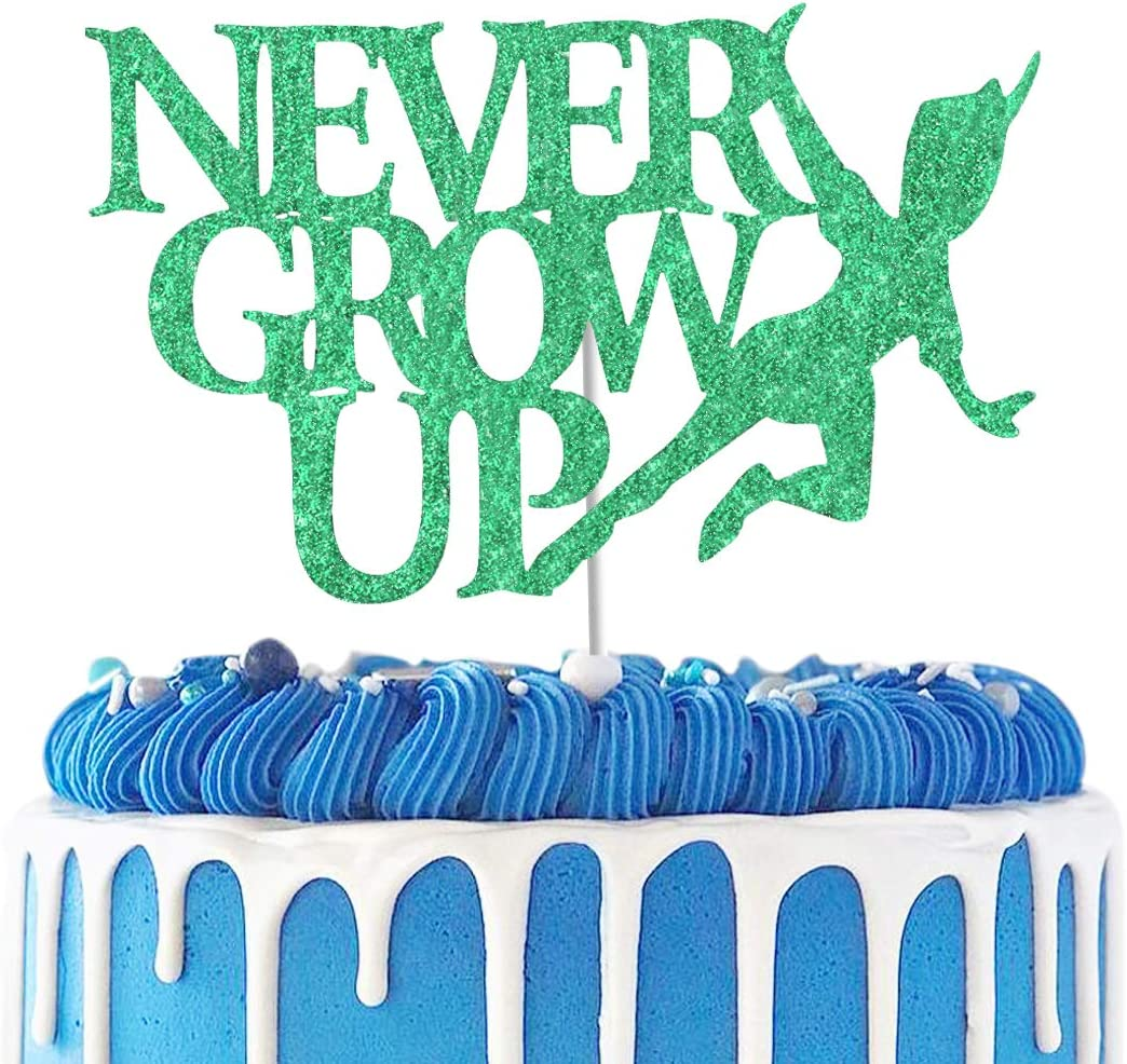 Never Grow Up Cake Topper,Neverland Peter Pan Birthday Cake Decor,Kids Adults Birthday Party Decorations