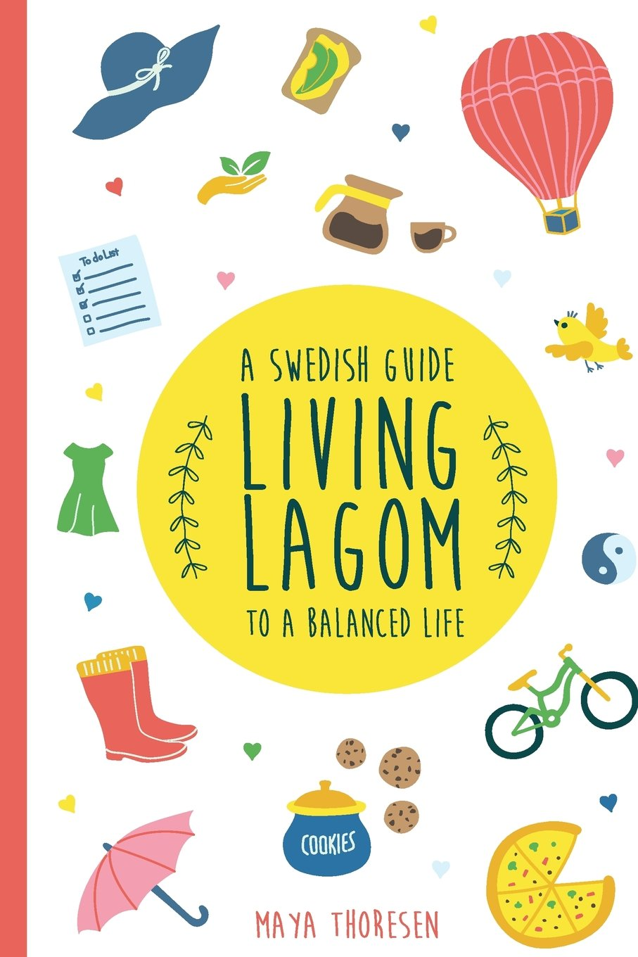 Living Lagom: A Swedish Guide to a Balanced Life