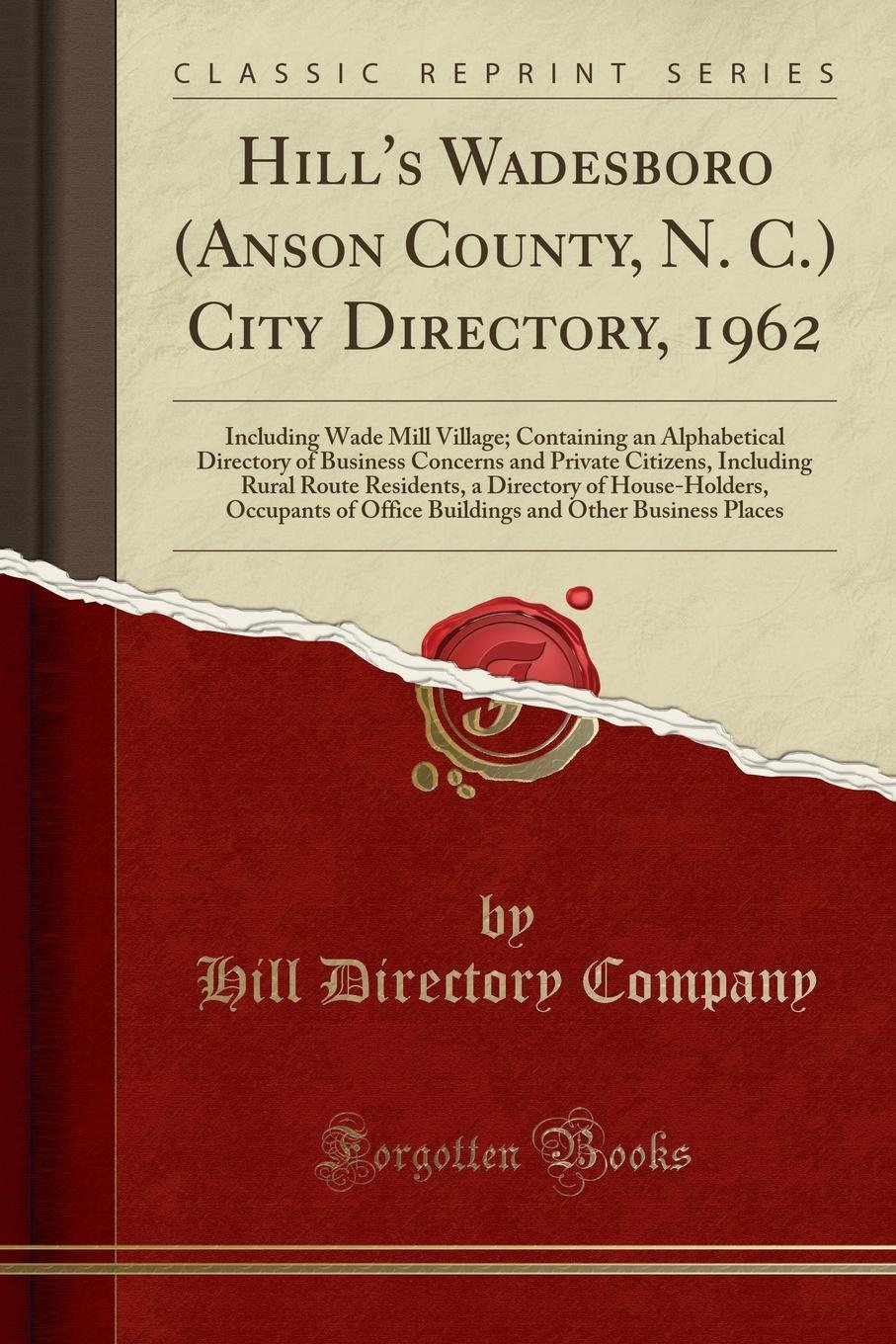 Download Hill's Wadesboro (Anson County, N. C.) City Directory, 1962: Including Wade Mill Village; Containing an Alphabetical Directory of Business Concerns ... of House-Holders, Occupants of Office Bu pdf