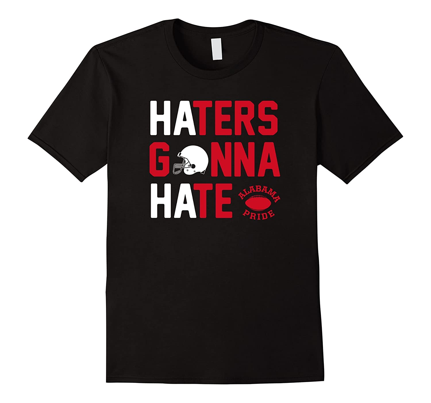'Bama Pride, HATERS GONNA HATE (College Football T-shirt)-BN
