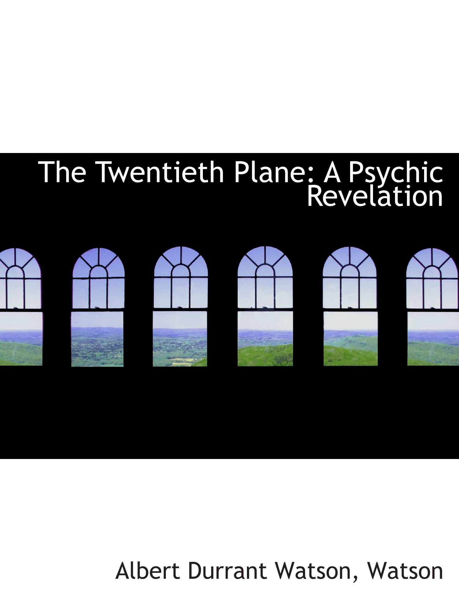 The Twentieth Plane: A Psychic Revelation ebook