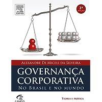 Governança Corporativa no Brasil e no Mundo. Teoria e Prática