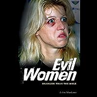 Evil Women: Deadlier than the Male