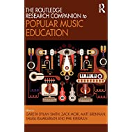 The Routledge Research Companion to Popular Music Education