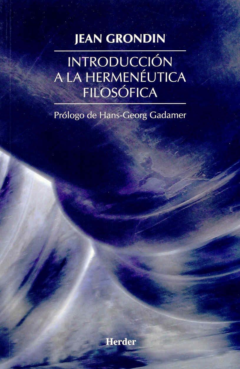 Introducción a la hermenéutica filosófica: Amazon.es: Jean Grondin, Hans-Georg Gadamer, Ángela Ackermann Pilàri: Libros