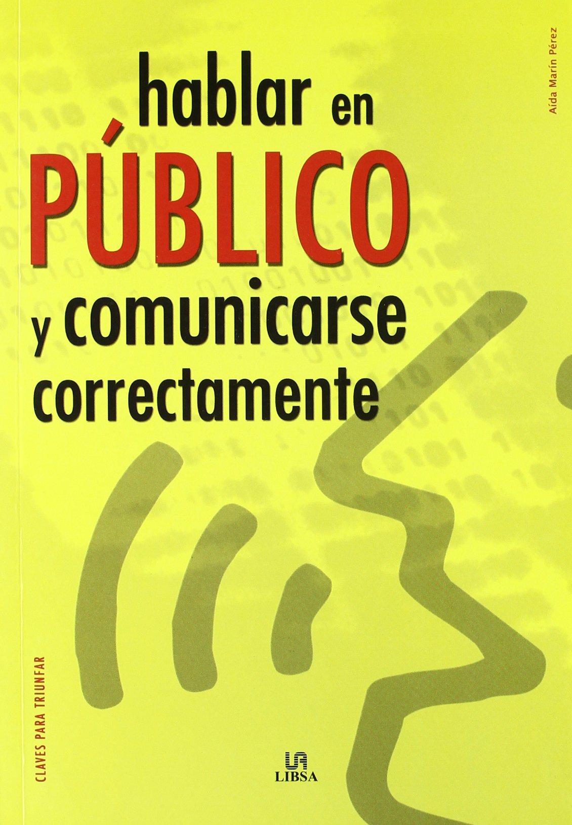 Download Hablar en publico y comunicarse correctamente/ Public Speaking and Communicating Correctly (Claves para triunfar/ Keys to Success) (Spanish Edition) PDF