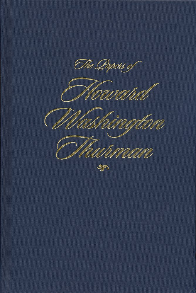 Read Online The Papers of Howard Washington Thurman: Volume 2: Christian, Who Calls Me Christian?, April 1936–August 1943 pdf epub