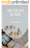 Something Only We Know