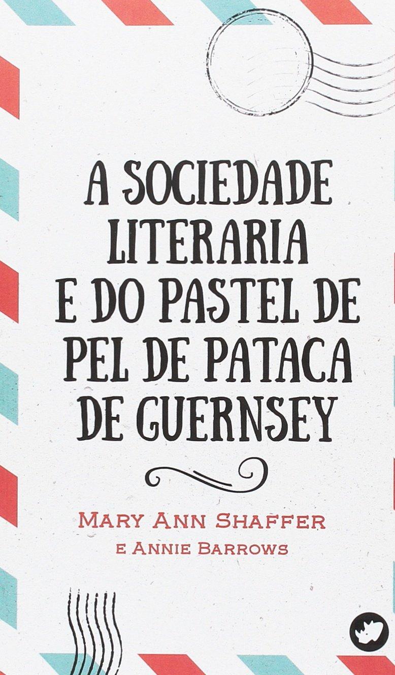 A Sociedade Literaria e do Pastel de Pel de Pataca de Guernsey ...