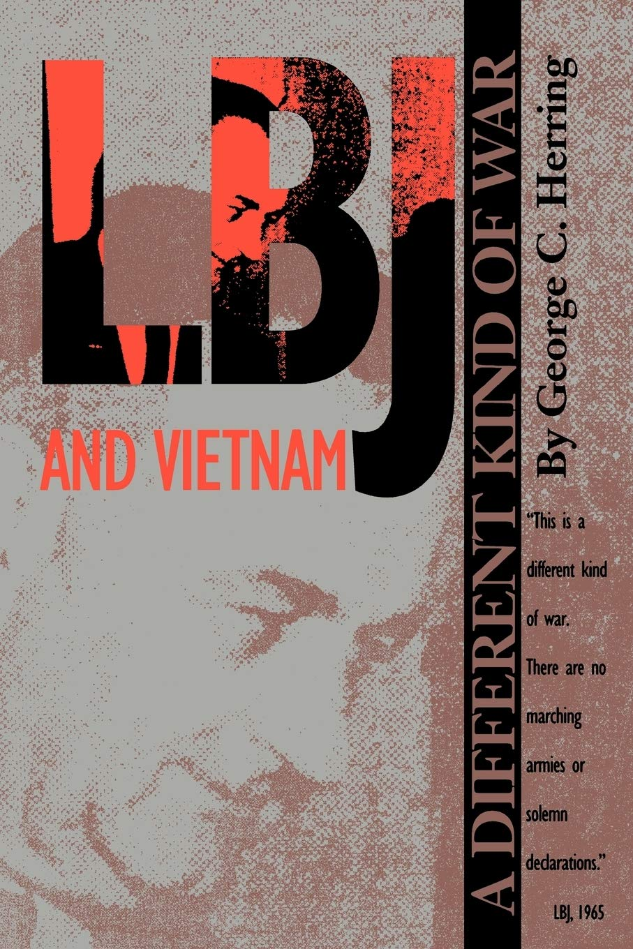 Lbj And Vietnam A Different Kind Of War Administrative History Of The Johnson Presidency Series Herring George C Redford Emmette S Anderson James E 9780292731073 Amazon Com Books