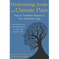 Overcoming Acute and Chronic Pain: Keys to Treatment Based on Your Emotional Type