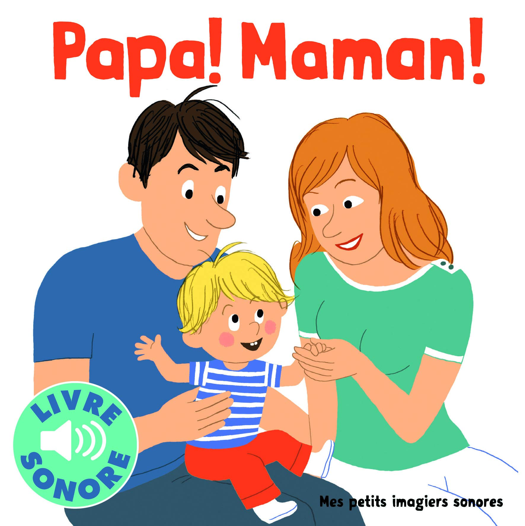 Papa Maman 6 Sons A Ecouter 6 Images A Regarder Mes Petits Imagiers Sonores French Edition Collectif Durbiano Lucie 9782070645473 Amazon Com Books