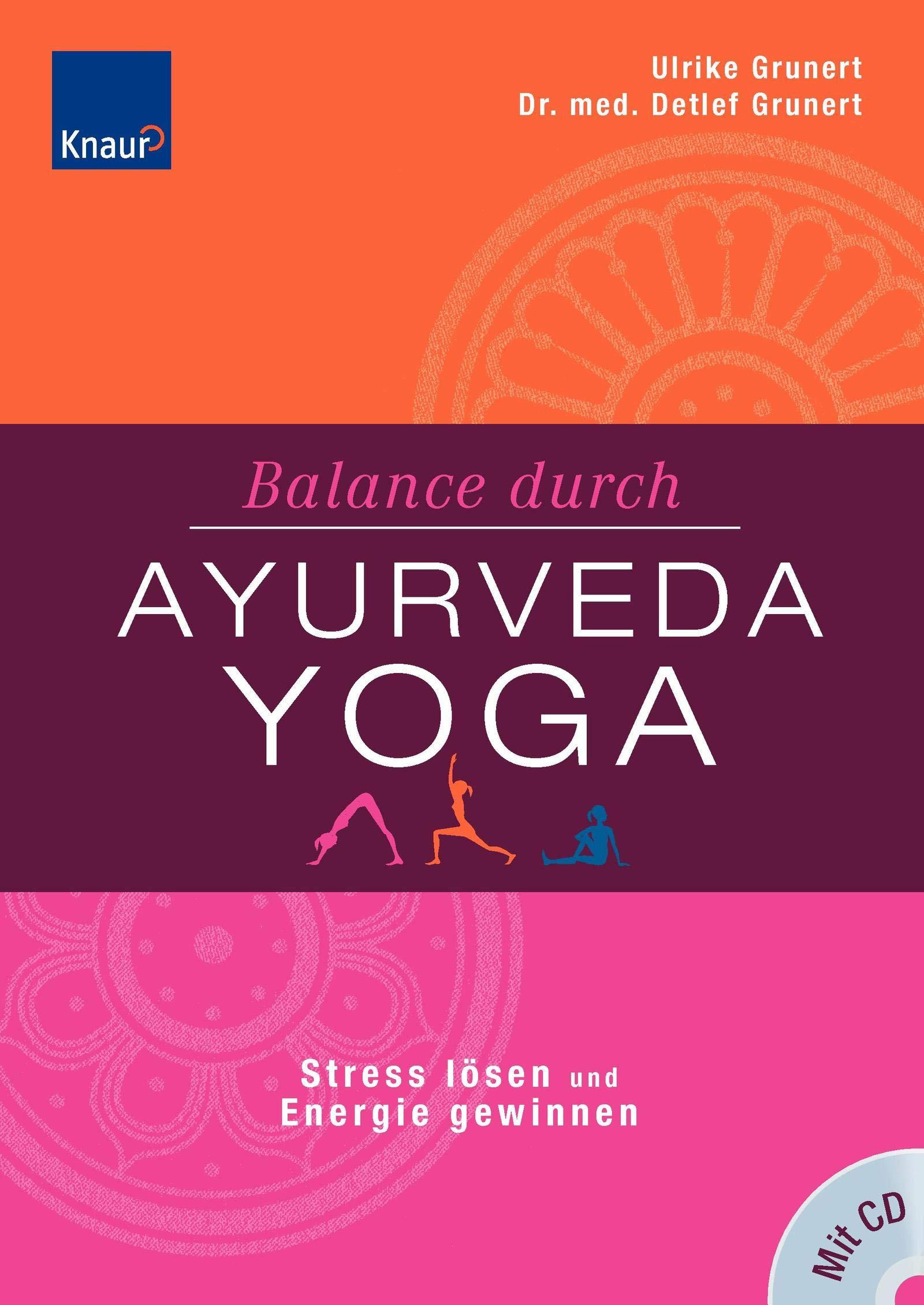 Balance durch Ayurveda-Yoga mit CD: Detlef Grunert ...