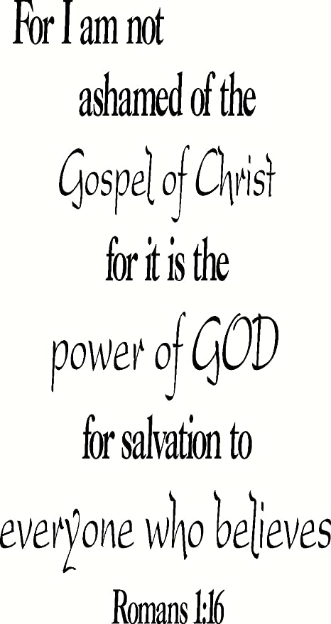 For I Am Not Ashamed of the Gospel of Christ Romans 1:16 bible verse wall decal