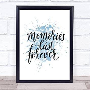 Amazoncom Memories Last Forever Inspirational Quote Print Blue