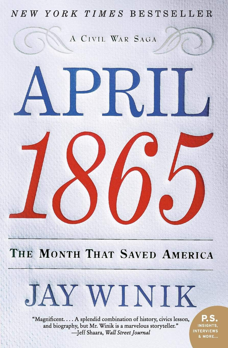 April 1865: The Month That Saved America (P.S.): Winik, Jay ...
