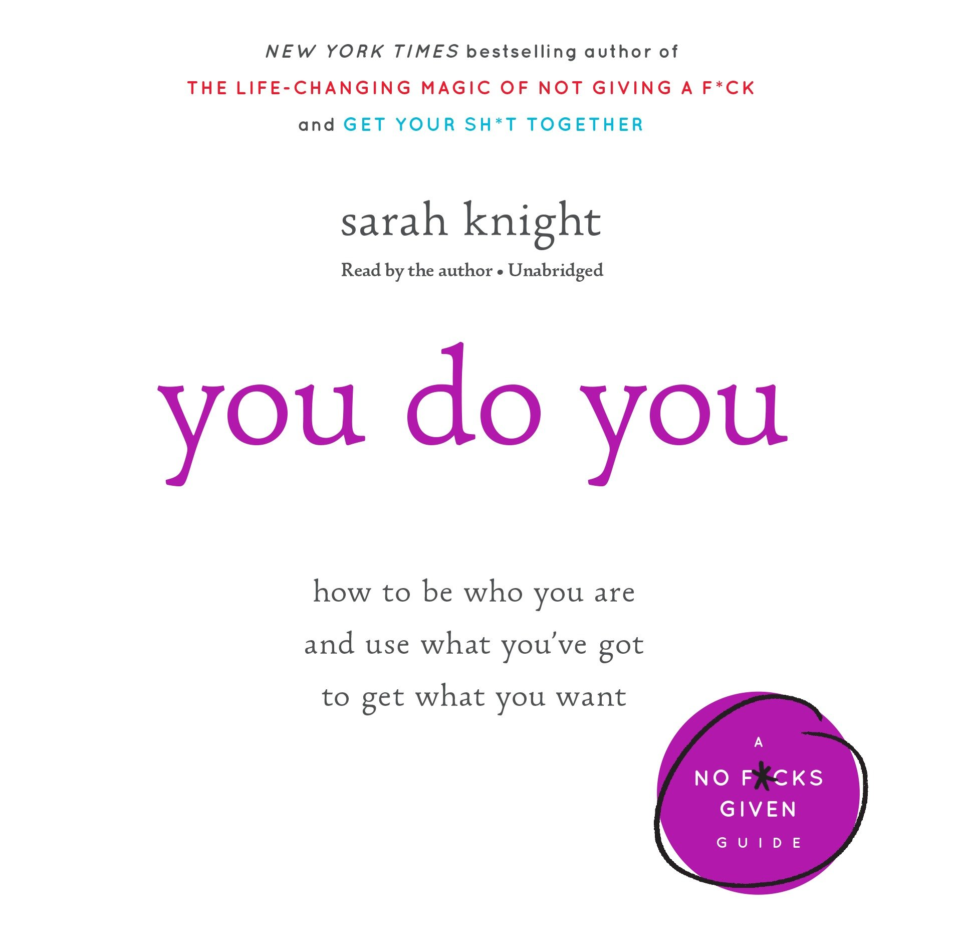You Do You: How to Be Who You Are and Use What You've Got to Get What You Want pdf