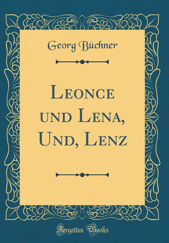 Leonce Und Lena, Und, Lenz (Classic Reprint)